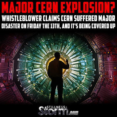 Major+CERN+Explosion%3F+Whistleblower+Claims+CERN+Suffered+Major+Disaster+on+Friday+the+13th%2C+And+It%27s+Being+Covered+Up